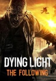 Dying Light: The Following Enhanced